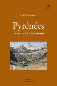 Franz Schrader - Pyrénées - Courses et ascensions.