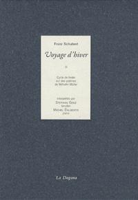 Franz Schubert - Voyage d'hiver. 1 CD audio