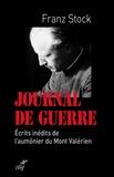 Franz Stock - Journal de guerre, 1942-1947 - Ecrits inédits de l'aumônier du Mont Valérien.