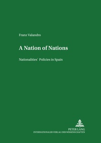 Franz Valandro - A Nation of Nations - Nationalities' Policies in Spain.