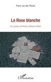 Franz Van der Motte - La Rose blanche - Six jeunes chrétiens défient Hitler.