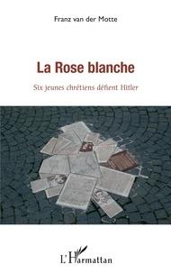 Histoiresdenlire.be La Rose blanche - Six jeunes chrétiens défient Hitler Image