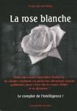 Franz Van der Motte - La rose blanche - Le complot de l'intelligence.