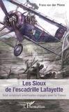 Franz Van der Motte - Les Sioux de l'escadrille Lafayette - Sept aviateurs américains engagés pour la France.