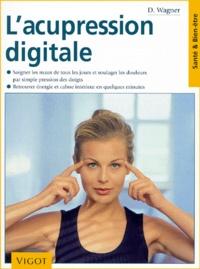 Lacupression digitale - Soigner les maux de tous les jours et soulager les douleurs par simple pression des doigts, retrouver énergie et calme intérieur en quelques minutes.pdf