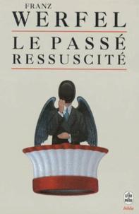 Franz Werfel - Le passé ressuscité.