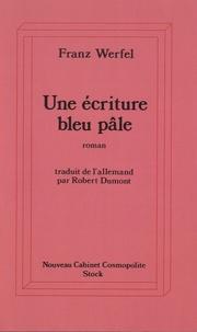 Franz Werfel - Une écriture bleu pâle.