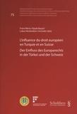 Franz Werro et Basak Baysal - L'influence du droit européen en Turquie et en Suisse.