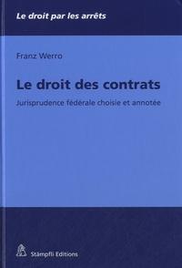 Franz Werro - Le droit des contrats - Jurisprudence fédérale choisie et annotée.