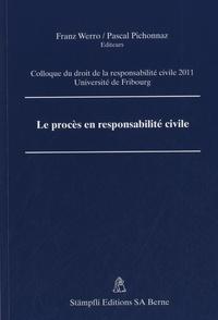 Franz Werro et Pascal Pichonnaz - Le procès en responsabilité civile.