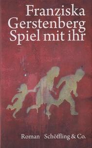 Franziska Gerstenberg - Spiel Mit Ihr.