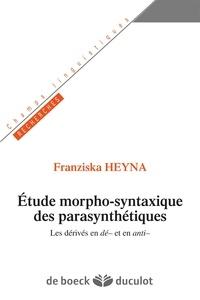 Franziska Heyna - Etudes morpho-syntaxique des parasynthétiques - Les dérivés en dé- et en anti-.