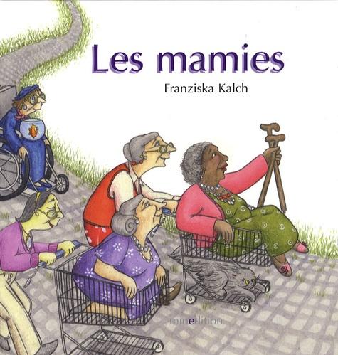 Franziska Kalch - Les mamies.