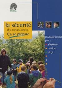 FRAPNA et Thierry Gaultier - La sécurité des sorties nature : ça se prépare.