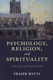 Fraser Watts - Psychology, Religion, and Spirituality - Concepts and Applications.