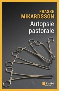 Frasse Mikardsson - Autopsie pastorale.
