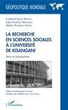 Fraternel Amuri Misako et Abdon Kasereka Mahalibo - La recherche en sciences sociales à l'université de Kisangani - Bilan et perspectives.