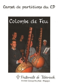 Fraternité de Tibériade - Colombe de Feu - Carnet de partitions du CD.