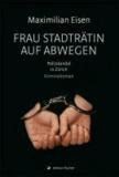 Frau Stadträtin auf Abwegen - Politskandal in Zürich. Kriminalroman.