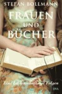 Frauen und Bücher - Eine Leidenschaft mit Folgen.
