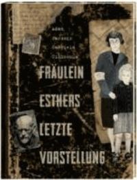 Fräulein Esthers letzte Vorstellung - Eine Geschichte aus dem Warschauer Ghetto.