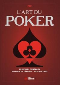 FRC - L'art du poker - Principes généraux, défense et attaque, psychologie.