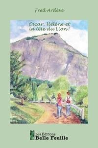 Fred Ardève - Oscar, Hélène et la tête du Lion.