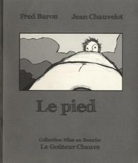 Fred Baron et Jean Chauvelot - Le pied.