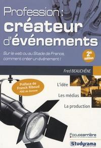 Fred Beauchêne - Profession : créateur d'événements.