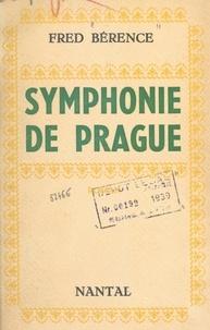 Fred Bérence - Symphonie de Prague.