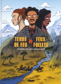Fred Bernard et Eddy Vaccaro - Terre de feu, feux follets.