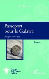 Fred Bonnet - Passeport pour le Galawa - Bangwe comorien.