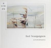Fred Bourguignon et Bernadette Bourguignon - Autoportrait(s).