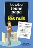 Fred Brouel - Le cahier jeune papa pour les nuls.