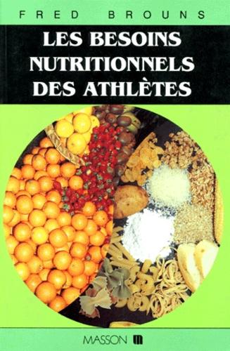Fred Brouns - Les besoins nutritionnels des athlètes.