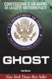 Fred Burton - Ghost - Confessions d'un agent de la lutte antiterroriste.