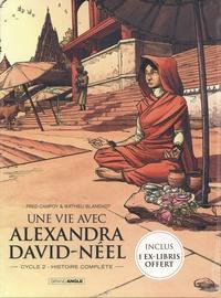 Fred Campoy et Mathieu Blanchot - Une vie avec Alexandra David-Néel  : Coffret en 2 volumes : Cycle 2 Tomes 1 et 2 - Avec un ex-libris.