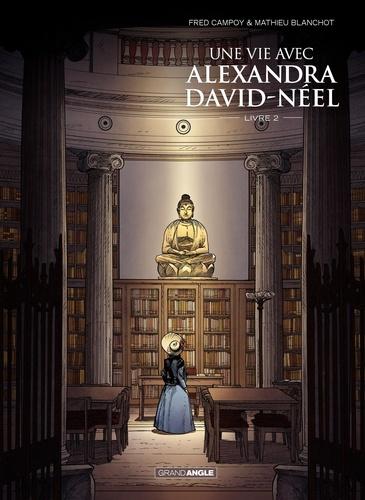 Une vie avec Alexandra David-Néel Tome 2