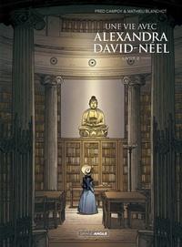 Fred Campoy et Mathieu Blanchot - Une vie avec Alexandra David-Néel Tome 2 : .