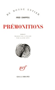 Fred Chappell - Prémonitions.