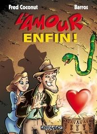 Fred Coconut et  Barros - L'amour enfin !.