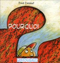 Fred Coconut - Pourquoi.