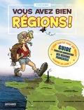 Fred Coconut - Vous avez bien régions ! - Guide touristico-humoristique des régions françaises.