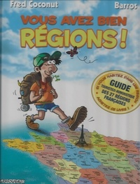 Fred Coconut et  Barros - Vous avez bien Régions !.