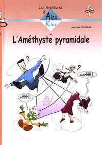 Fréd Depienne - Les Aventures d'Alex Klar et l'Améthyste pyramidale.