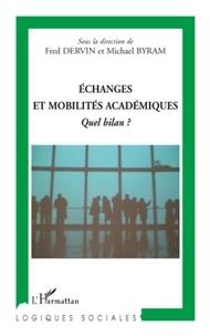 Fred Dervin et Michael Byram - Echanges et mobilités académiques - Quel bilan ?.