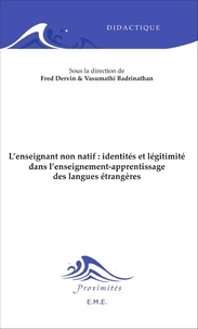 Fred Dervin et Vasumathi Badrinathan - L'enseignant non natif : identités et légitimité dans l'enseignement-apprentissage des langues étrangères.