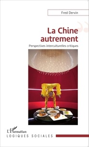 Fred Dervin - La Chine autrement - Perspectives interculturelles critiques.