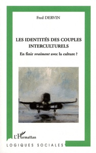 Fred Dervin - Les identités des couples interculturels - En finir vraiment avec la culture ?.