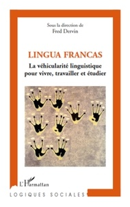 Fred Dervin - Lingua Francas - La véhicularité linguistique pour vivre, travailler et étudier.